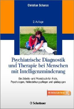 Abbildung von Schanze | Psychiatrische Diagnostik und Therapie bei Menschen mit Intelligenzminderung | 2013 | Ein Arbeits- und Praxisbuch fü...