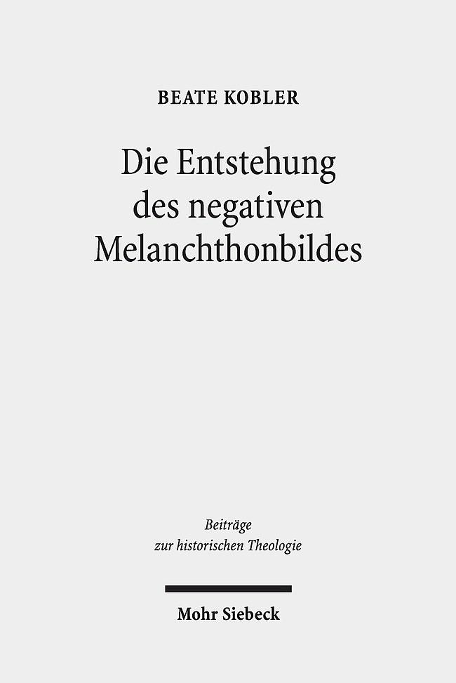 Abbildung von Kobler | Die Entstehung des negativen Melanchthonbildes | 2014