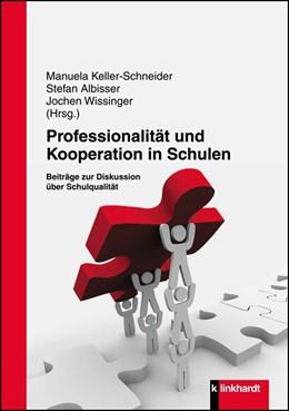 Abbildung von Keller-Schneider / Albisser / Wissinger | Professionalität und Kooperation in Schulen | 2013 | Beiträge zur Diskussion über S...