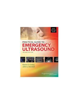 Abbildung von Cosby / Kendall   Practical Guide to Emergency Ultrasound   2013