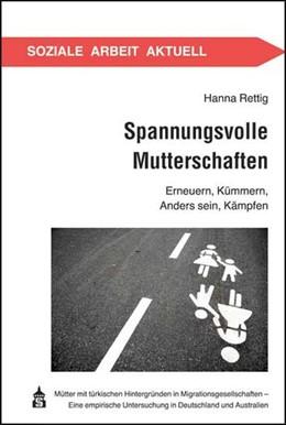 Abbildung von Rettig | Spannungsvolle Mutterschaften | 2013 | Erneuern Kümmern, Anders sein,... | 21