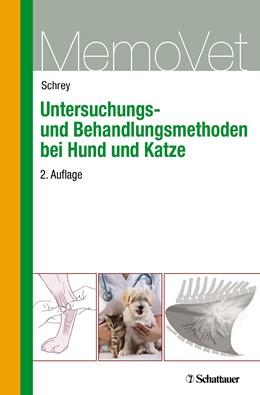 Abbildung von Schrey   Untersuchungs- und Behandlungsmethoden bei Hund und Katze   2., überarb. Aufl.   2013   MemoVet