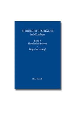 Abbildung von Bitburger Gespräche in München | 1. Auflage 2013 | 2013 | Band 3: Fiskalunion Europa - W... | 3
