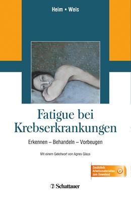 Abbildung von Heim / Weis | Fatigue bei Krebserkrankungen | 1. Auflage | 2014 | beck-shop.de