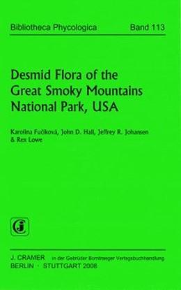 Abbildung von Fucikova / Hall / Johansen / Lowe   Desmid Flora of the Great Smoky Mountains National Park, USA   2008