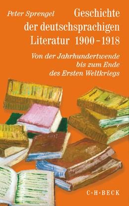 Abbildung von Sprengel, Peter | Geschichte der deutschen Literatur Bd. 9/2: Geschichte der deutschsprachigen Literatur 1900-1918 | 1. Auflage | 2004 | beck-shop.de