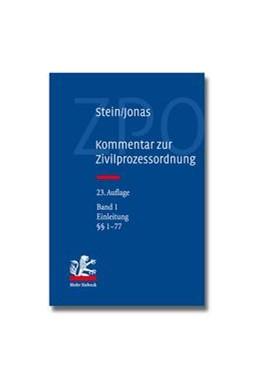 Abbildung von Stein / Jonas | Kommentar zur Zivilprozessordnung: ZPO, Band 1: Einleitung, §§ 1-77 | 23. Auflage | 2014