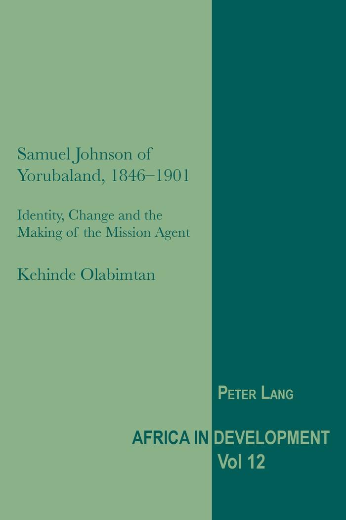 Samuel Johnson of Yorubaland, 1846-1901 | Olumuyiwa Olabimtan, 2013 | Buch (Cover)