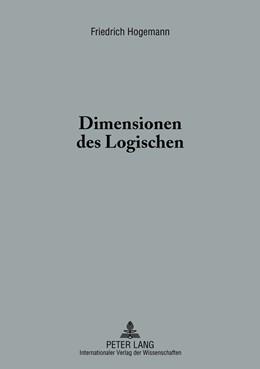 Abbildung von Hogemann | Dimensionen des Logischen | 2013 | Eine hermeneutische Untersuchu...