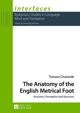 Abbildung von Ciszewski | The Anatomy of the English Metrical Foot | 2013 | Acoustics, Perception and Stru... | 1
