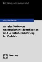 Abbildung von Samwer | Anreizeffekte von Unternehmensidentifikation und Selbstüberschätzung im Vertrieb | 1. Auflage 2013 | 2013