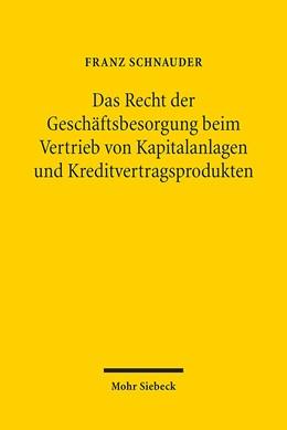 Abbildung von Schnauder | Das Recht der Geschäftsbesorgung beim Vertrieb von Kapitalanlagen und Kreditvertragsprodukten | 1. Auflage 2013 | 2013