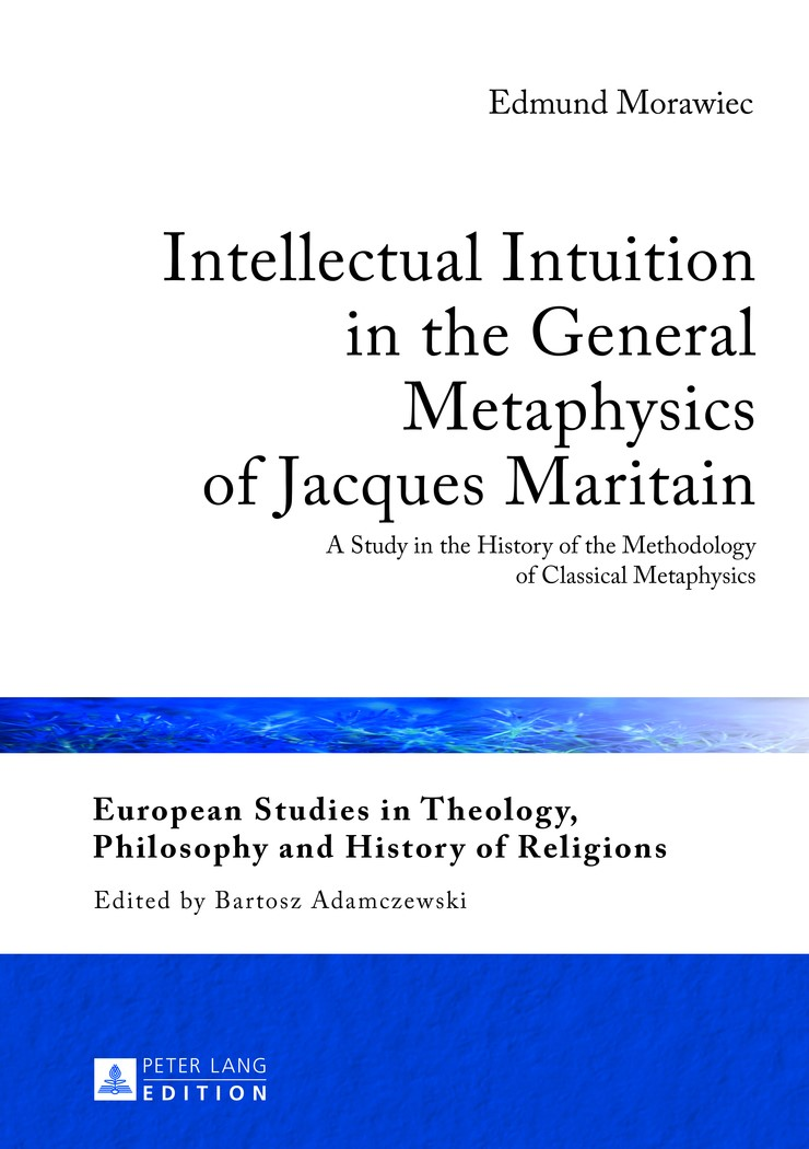 Abbildung von Morawiec | Intellectual Intuition in the General Metaphysics of Jacques Maritain | 2013