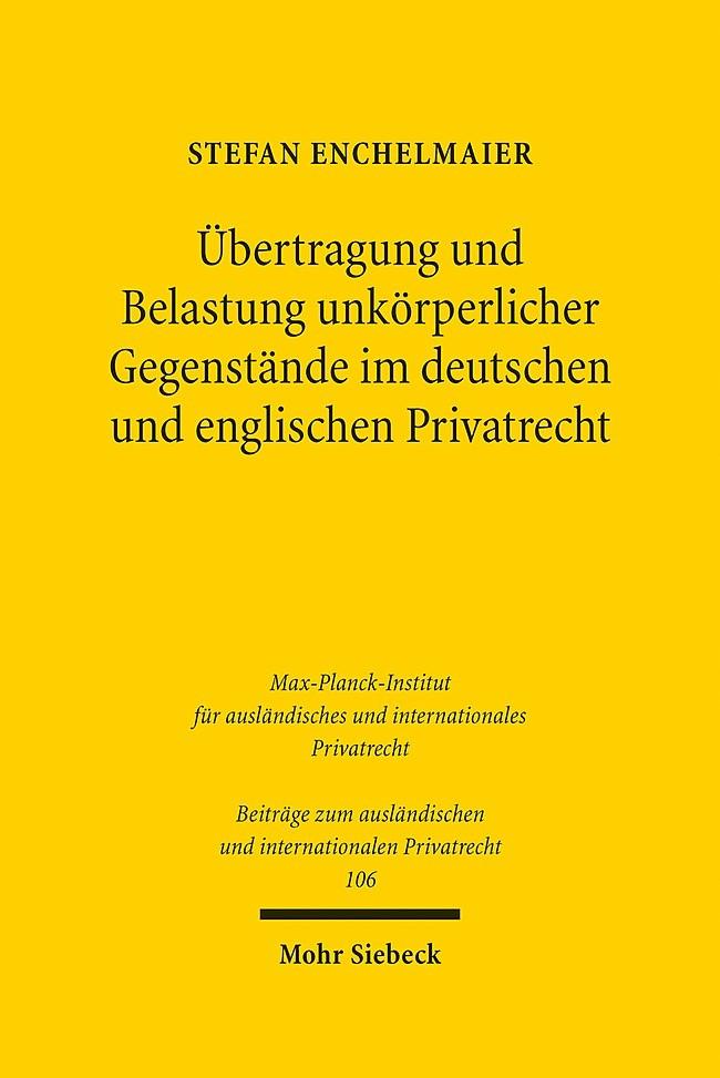 Abbildung von Enchelmaier | Übertragung und Belastung unkörperlicher Gegenstände im deutschen und englischen Privatrecht | 1. Auflage 2014 | 2014