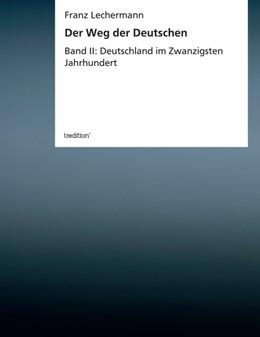 Abbildung von Lechermann | Der Weg der Deutschen | 2013 | Band II: Deutschland im Zwanzi...