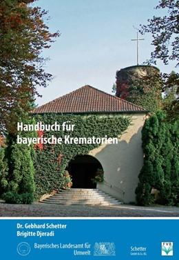 Abbildung von Schetter / Bayerisches Landesamt für Umwelt / Djeradi | Handbuch für bayerische Krematorien | 2013