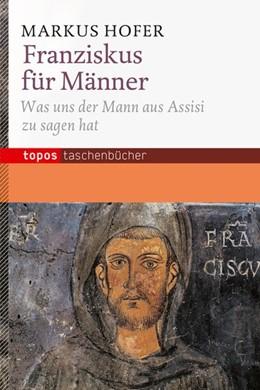 Abbildung von Hofer | Franziskus für Männer | 2013 | Was uns der Mann aus Assisi zu...