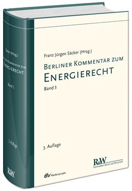 Abbildung von Säcker (Hrsg.) | Berliner Kommentar zum Energierecht, Band 3: Europäische und deutsche Rechtsverordnungen zum Energierecht | 4. Auflage | 2018 | Band 3 | beck-shop.de