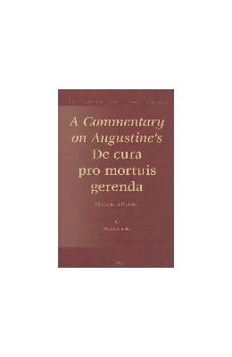 Abbildung von Rose | A Commentary on Augustine's De cura pro mortuis gerenda | 2013 | Rhetoric in Practice | 20