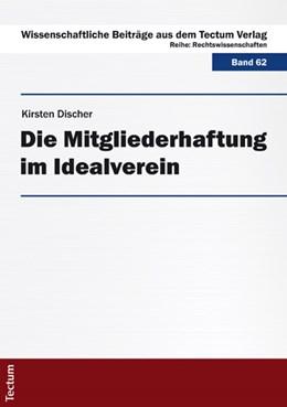 Abbildung von Discher | Die Mitgliederhaftung im Idealverein | 1. Auflage | 2013 | beck-shop.de