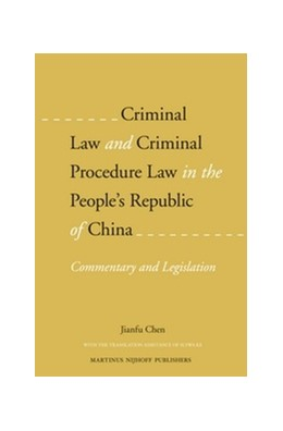 Abbildung von Chen | Criminal Law and Criminal Procedure Law in the People's Republic of China | 2013 | Commentary and Legislation