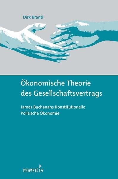Ökonomische Theorie des Gesellschaftsvertrags | Brantl, 2013 (Cover)