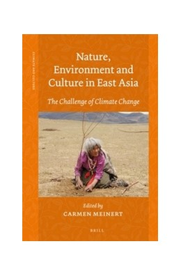 Abbildung von Nature, Environment and Culture in East Asia | 2013 | The Challenge of Climate Chang... | 1