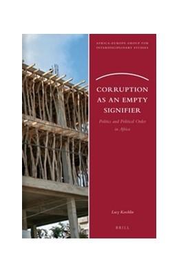 Abbildung von Koechlin   Corruption as an Empty Signifier   2013   Politics and Political Order i...   10