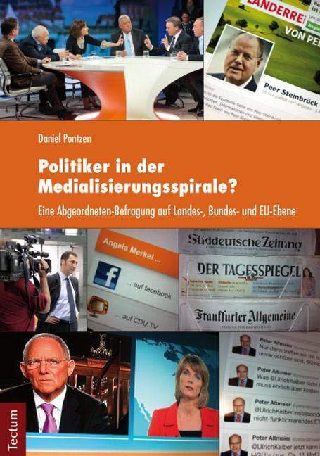 Abbildung von Pontzen | Politiker in der Medialisierungsspirale? | 2013