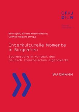 Abbildung von Egloff / Friebertshäuser / Weigand | Interkulturelle Momente in Biografien | 2013 | Spurensuche im Kontext des Deu... | 2
