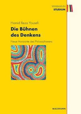 Abbildung von Yousefi   Die Bühnen des Denkens   2013   Neue Horizonte des Philosophie...