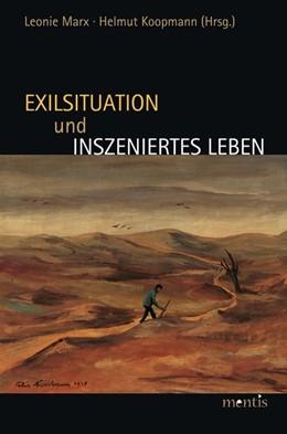 Abbildung von Marx / Koopmann | Exilsituation und inszeniertes Leben | 2013