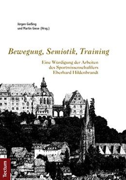 Abbildung von Gießing / Giese | Bewegung, Semiotik, Training | 2013
