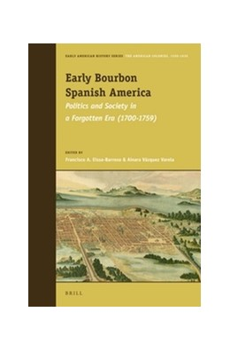 Abbildung von Early Bourbon Spanish America | 2013 | Politics and Society in a Forg... | 1