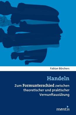 Abbildung von Börchers   Handeln   2013   Zum Formunterschied von theore...