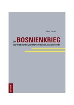 Abbildung von Vukovic | Der Bosnienkrieg von 1992 bis 1995 in perspektivischen Kriegsgeschichten | 2013