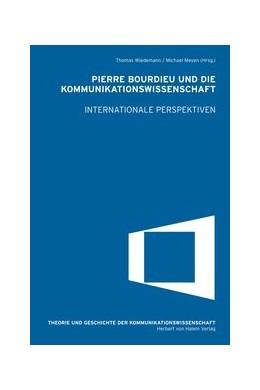 Abbildung von Wiedemann / Meyen | Pierre Bourdieu und die Kommunikationswissenschaft. Internationale Perspektiven | 2013 | 13