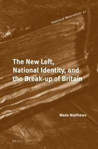 Abbildung von Matthews   The New Left, National Identity, and the Break-up of Britain   2013