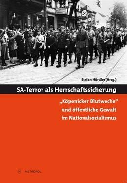 Abbildung von Hördler | SA-Terror als Herrschaftssicherung | 2013 | ?Köpenicker Blutwoche? und öff...