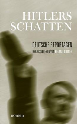 Abbildung von Böhnisch / Ortner / Bullion | Hitlers Schatten | 2013 | Deutsche Reportagen