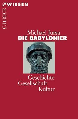 Abbildung von Jursa, Michael | Die Babylonier | 3. Auflage | 2015 | 2349 | beck-shop.de