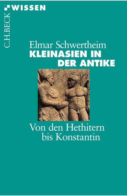 Cover: Elmar Schwertheim, Kleinasien in der Antike