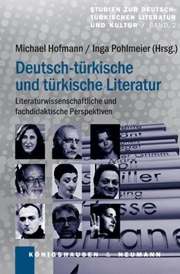 Abbildung von Hofmann / Pohlmeier | Deutsch-türkische und türkische Literatur | 2013 | Literaturwissenschaftliche und... | 2