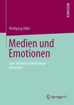 Abbildung von Höfer | Medien und Emotionen | 2013 | 2013 | Zum Medienhandeln junger Mensc...