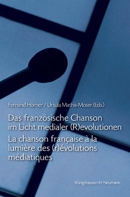 Abbildung von Hörner / Mathis-Moser | Das französische Chanson im Licht medialer (R)evolutionen. La chanson française à la lumière des (r)évolutions médiatiques | 2015