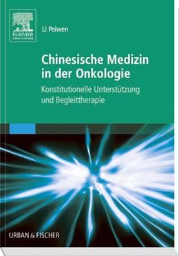 Abbildung von Li Peiwen | Chinesische Medizin in der Onkologie | 2006 | Konstitutionelle Unterstützung...