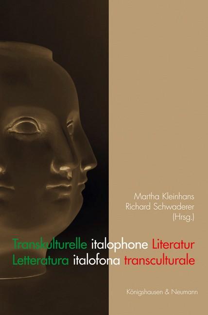 Abbildung von Kleinhans / Schwaderer | Transkulturelle italophone Literatur | 2013