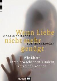 Abbildung von Vaillant / Carquain | Wenn Liebe nicht mehr genügt | 2013