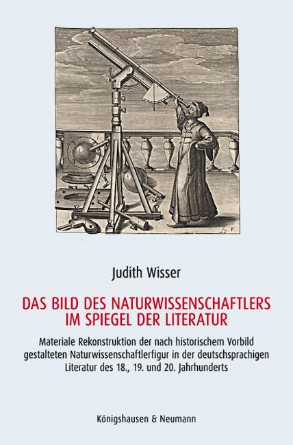 Abbildung von Wisser | Das Bild des Naturwissenschaftlers im Spiegel der Literatur | 2013