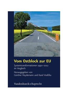Abbildung von Vodicka / Heydemann | Vom Ostblock zur EU | 1. Auflage 2013 | 2013 | Systemtransformationen 1990–20... | Band 049